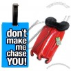 Don't Make Me Chase You! Rubber Luggage ID Tag