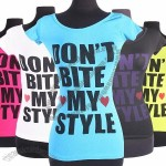 Don't Bite My Style Fashion T-Shirt in 6 Colors