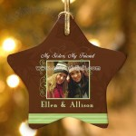 My Sister, My Friend Photo Ornament